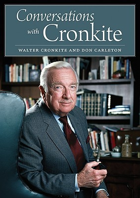 Conversations with Cronkite by Walter Cronkite