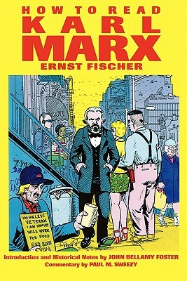 How to Read Karl Marx by Ernst Fischer