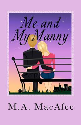 Me and My Manny by M.A. MacAfee