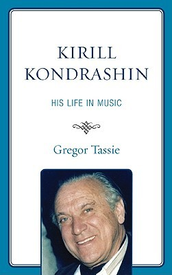 Kirill Kondrashin: His Life in Music
