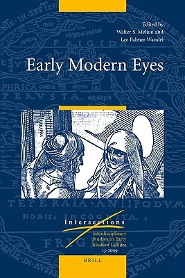 Early Modern Eyes  by  Walter S. Melion