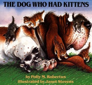 The Dog Who Had Kittens by Polly Robertus