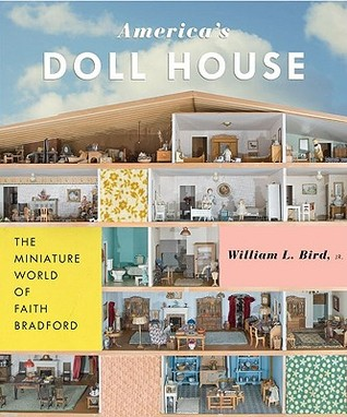 America's Doll House by William Bird