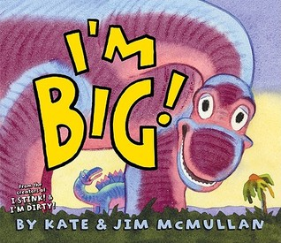 I'm Big! by Kate McMullan
