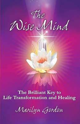 The Wise Mind by Marilyn Gordon