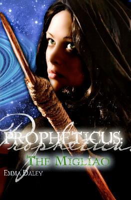 The Migliao (Propheticus, #2)  by  Emma Daley