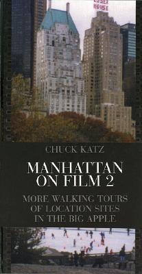 Manhattan on Film 2: More Walking Tours of Location Sites in the Big Apple