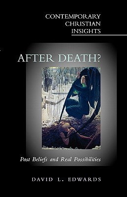 After Death?: Past Beliefs and Real Possibilities