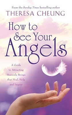 How to See Your Angels by Theresa Cheung