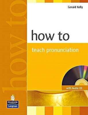 How to Teach Pronunciation by Gerald Kelly