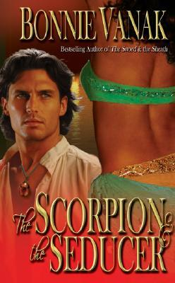 The Scorpion & the Seducer by Bonnie Vanak