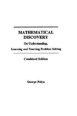 Mathematical Discovery Combined Ed by George Pólya