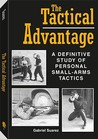 Tactical Advantage: A Definitive Study of Personal Small-Arms Tactics