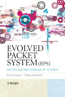 Evolved Packet System (EPS: The Lte and Sae Evolution of 3g Umts