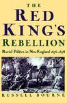 The Red King's Rebellion: Racial Politics in New England 1675-1678