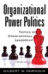 Organizational Power Politics: Tactics in Organizational Leadership