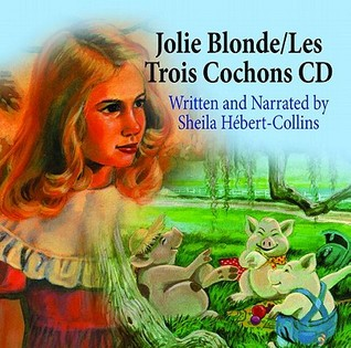 Jolie Blonde and the Three Heberts/Les Trois Cochons