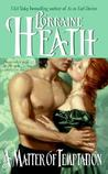 A Matter of Temptation by Lorraine Heath