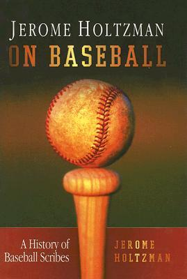 Jerome Holtzman on Baseball