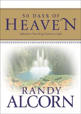 50 Days of Heaven by Randy Alcorn