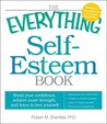 The Everything Self-Esteem Book: Boost Your Confidence, Achieve Inner Strength, and Learn to Love Yourself