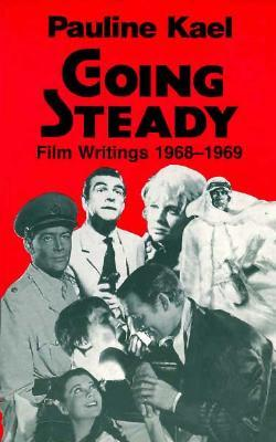 Going Steady by Pauline Kael
