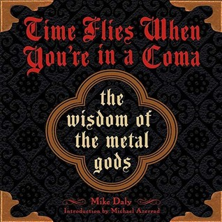 Time Flies When You're in a Coma by Mike Daly