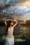 Jenny Plague-Bringer by J.L. Bryan
