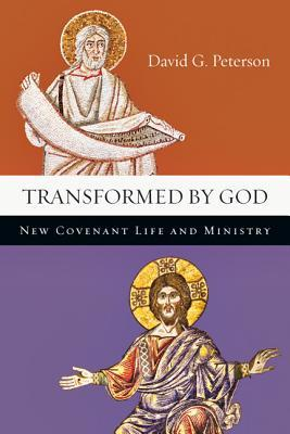 Transformed by God by David G. Peterson