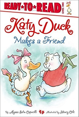 Katy Duck Makes a Friend by Alyssa Satin Capucilli