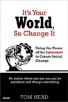 It's Your World, So Change It