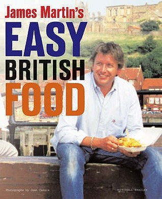 James Martin's Easy British Food by James   Martin