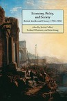 Economy, Polity, And Society: British Intellectual History, 1750 1950