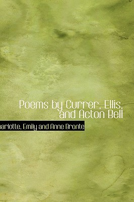 Poems by Currer, Ellis, and Acton Bell by Emily Brontë
