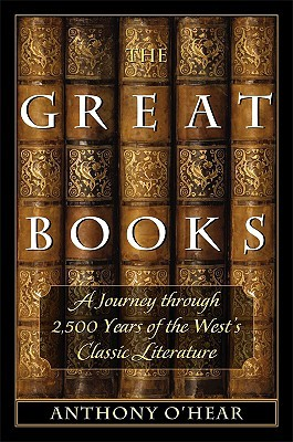 The Great Books by Anthony O'Hear