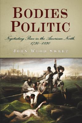 Bodies Politic by John Wood Sweet