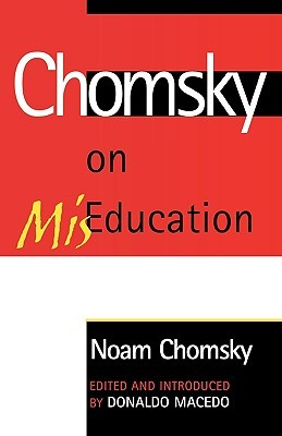 Chomsky on MisEducation (Critical Perspectives)