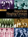 American Singing Groups: A History 1940 to Today