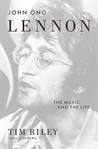 John Ono Lennon: The Music and the Life