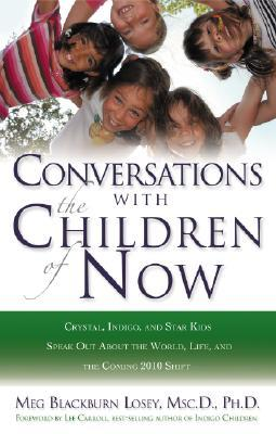 Conversations with the Children of Now by Meg Blackburn Losey