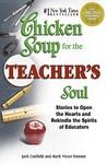 Chicken Soup for the Teacher's Soul: Stories to Open the Hearts and Rekindle the Spirits of Educators (Chicken Soup for the Soul (Paperback Health Communications))