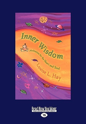 Inner Wisdom: Meditations for the Heart and Soul (Easyread Large Edition)