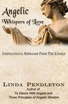 Angelic Whispers of Love: Inspirational Messages from the Angels