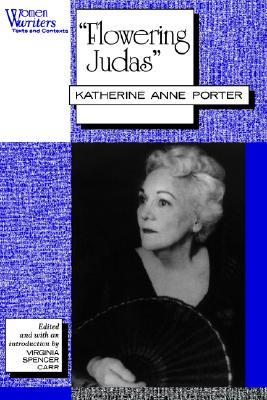 Flowering Judas by Katherine Anne Porter