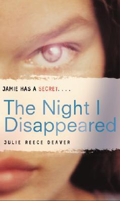 The Night I Disappeared by Julie Reece Deaver
