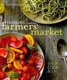 Cooking from the Farmers' Market by Tasha De Serio