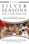 Silver Seasons and a New Frontier: The Story of the Rochester Red Wings