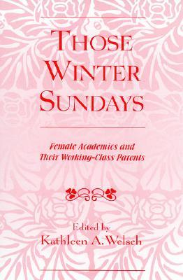 Those Winter Sundays: Female Academics and Their Working-Class Parents