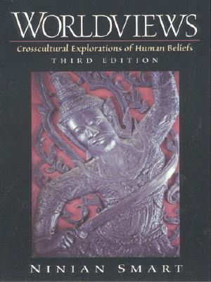 Download for free Worldviews: Crosscultural Explorations of Human Beliefs by Ninian Smart PDF