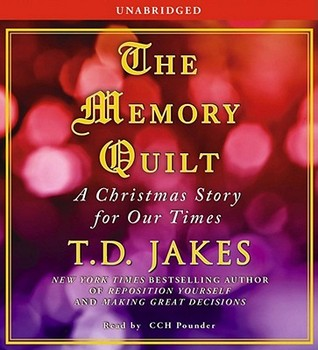 The Memory Quilt by T.D. Jakes